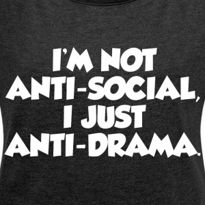 NOT ANTI-SOCIAL FUNNY T-Shirts - Women´s Rolled Sleeve Boxy T-Shirt