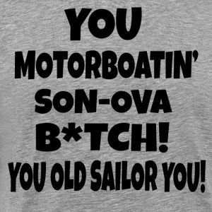 Wedding Crashers - Motorboatin' Son Of A... T-Shirts - Men's Premium T-Shirt
