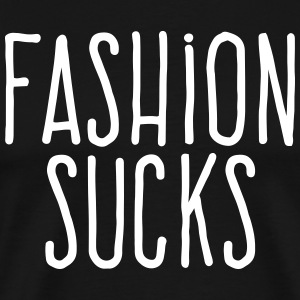 fashion sucks T-Shirts - Men's Premium T-Shirt