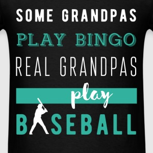 Grandpa - Some grandpas play bingo, real grandpas  - Men's T-Shirt