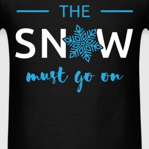 Snow - The snow must go on - Men's T-Shirt