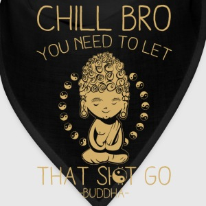 CHILL BRO! Caps - Bandana