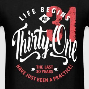 Life Begins at 31 | 31st Birthday - Men's T-Shirt