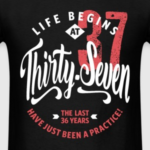 Life Begins at 37 | 37th Birthday - Men's T-Shirt
