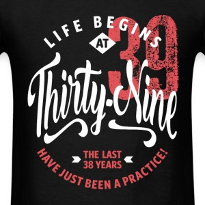 Life Begins at 39 | 39th Birthday - Men's T-Shirt