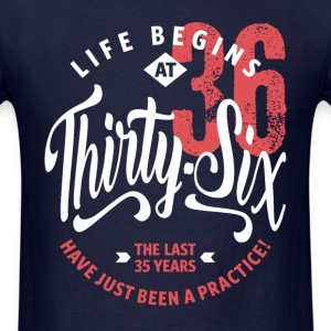 Life Begins at 36 | 36th Birthday - Men's T-Shirt