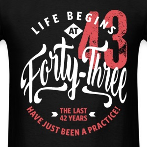 Life Begins at 43 | 43rd Birthday - Men's T-Shirt