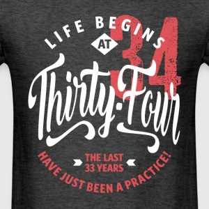 Life Begins at 34 | 34th Birthday - Men's T-Shirt