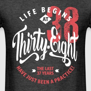 Life Begins at 38 | 38th Birthday - Men's T-Shirt