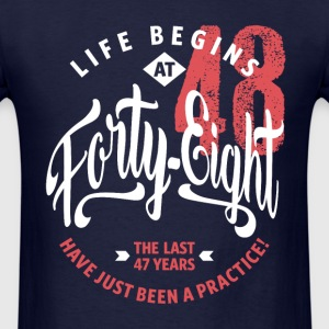 Life Begins at 48 | 48th Birthday - Men's T-Shirt