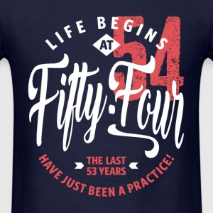 Life Begins at 54 | 54th Birthday - Men's T-Shirt