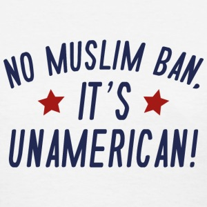 No Muslim Ban - Women's T-Shirt