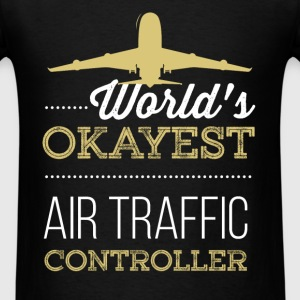Air Traffic Controller - World's Okayest Air Traff - Men's T-Shirt