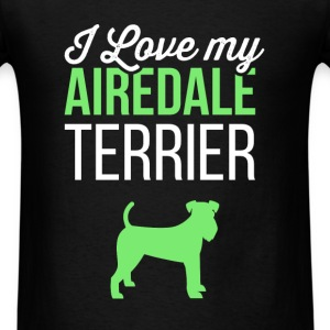 Airedale Terrier - I love my airdale terrier T-Shirts - Men's T-Shirt