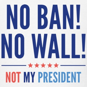 No Ban! No Wall! - Men's T-Shirt