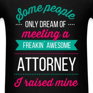 Attorney - Some people only dream of meeting a fre - Men's T-Shirt