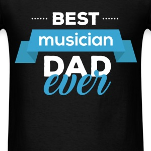 Musician Dad - Best musician dad ever - Men's T-Shirt