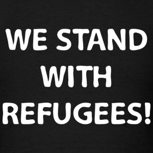 We Stand With Refugees - Men's T-Shirt