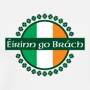 Eirinn go Brach translates to Ireland Forever! - Men's Premium T-Shirt