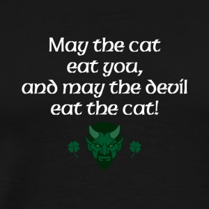 May the cat eat you and may the devil eat the cat - Men's Premium T-Shirt