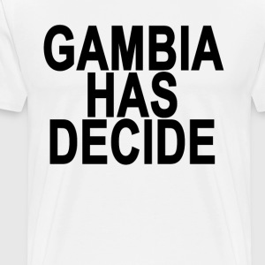 gambia_has_decide_ - Men's Premium T-Shirt