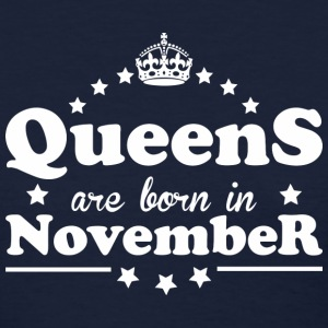 Queens are born in November - Women's T-Shirt