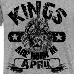 Kings Are Born In April T-Shirts - Men's Premium T-Shirt