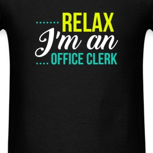 Office Clerk - Relax I'm An Office Clerk - Men's T-Shirt