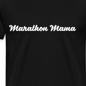 Marathon Mama Runner Cyclist Workout T-Shirt T-Shirts - Men's Premium T-Shirt