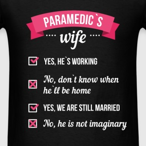 Paramedic's Wife - Paramedic's wife. Yes he`s work - Men's T-Shirt