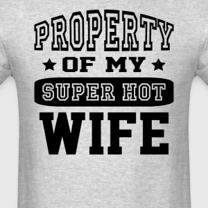 Property Of My Hot Wife - Men's T-Shirt