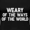 Weary - Women's  - Women's Premium T-Shirt