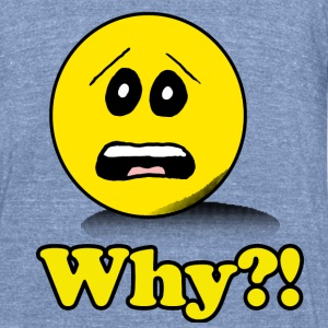 Why Smiley Shirt - Unisex Tri-Blend T-Shirt by American Apparel