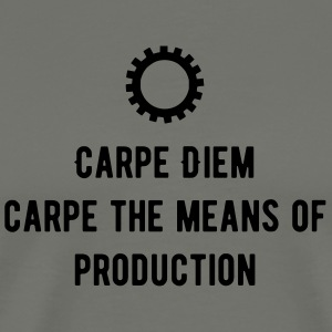 Carpe Diem Carpe the Means of Production - Men's Premium T-Shirt