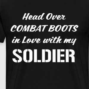 Head Over Combat Boots in Love with my Soldier T-Shirts - Men's Premium T-Shirt
