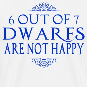 6 Out Of 7 Dwarfs Are Not Happy T-Shirts - Men's Premium T-Shirt
