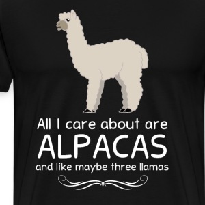 All I Care about are Alpacas and Maybe like Three  T-Shirts - Men's Premium T-Shirt