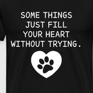 Some Things Just Fill Your Heart without Trying T-Shirts - Men's Premium T-Shirt