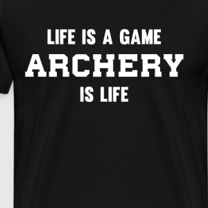 Life is a Game Archery is Life Sportsman T-Shirt T-Shirts - Men's Premium T-Shirt