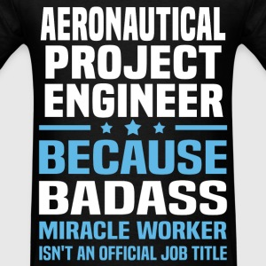 Aeronautical Project Engineer Tshirt - Men's T-Shirt
