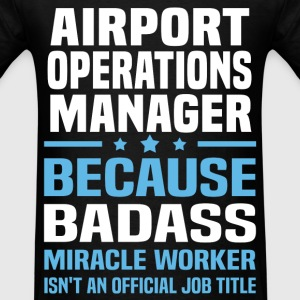 Airport Operations Manager Tshirt - Men's T-Shirt