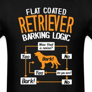 Flat Coated Retriever Barking Logic T-Shirt T-Shirts - Men's T-Shirt