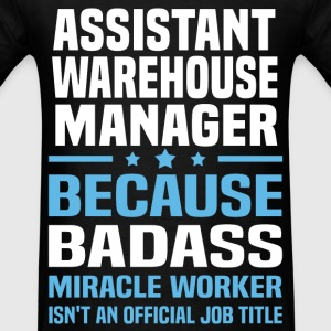 Assistant Warehouse Manager Tshirt - Men's T-Shirt