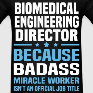 Biomedical Engineering Director Tshirt - Men's T-Shirt