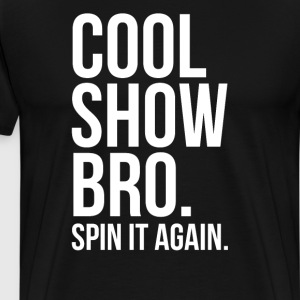 Cool Show Bro Spin it Again Color Guard T-Shirt T-Shirts - Men's Premium T-Shirt