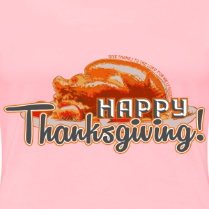 Happy Thanksgiving - Women's Premium T-Shirt