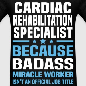 Cardiac Rehabilitation Specialist Tshirt - Men's T-Shirt