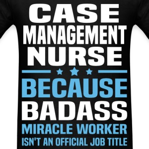 Case Management Nurse Tshirt - Men's T-Shirt