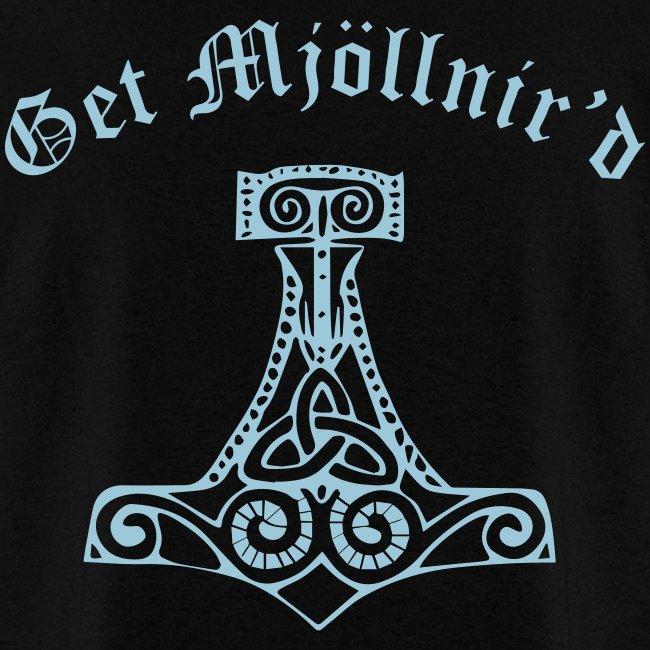 Get Mjollnir'd Shirt