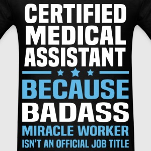 Certified Medical Assistant Tshirt - Men's T-Shirt